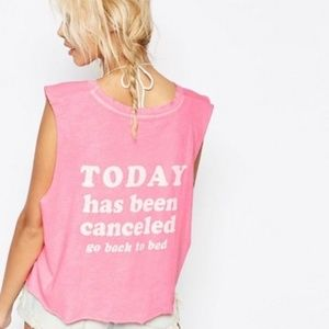 Wildfox Today Has Been Canceled Cropped Muscle Tee